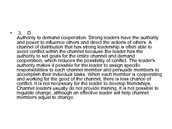 • 3. D Authority to demand cooperation. Strong leaders have the authority and