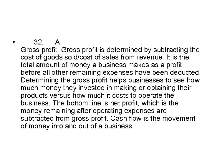 • 32. A Gross profit is determined by subtracting the cost of goods