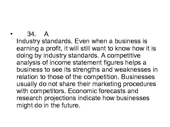 • 34. A Industry standards. Even when a business is earning a profit,
