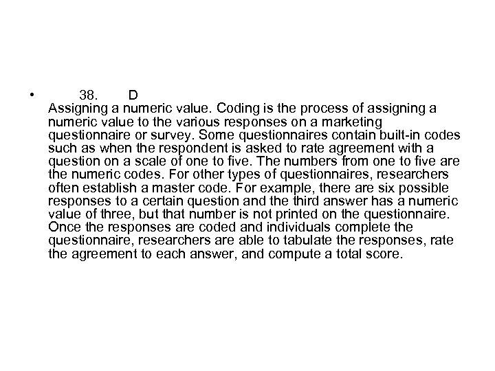 • 38. D Assigning a numeric value. Coding is the process of assigning