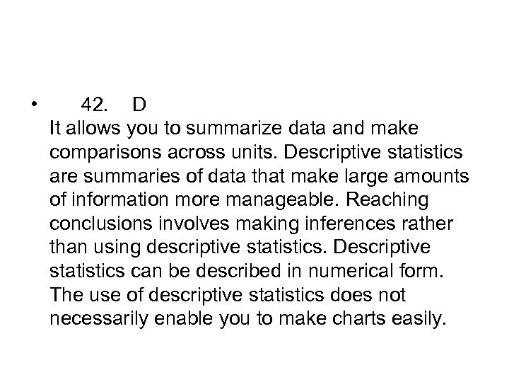 • 42. D It allows you to summarize data and make comparisons across