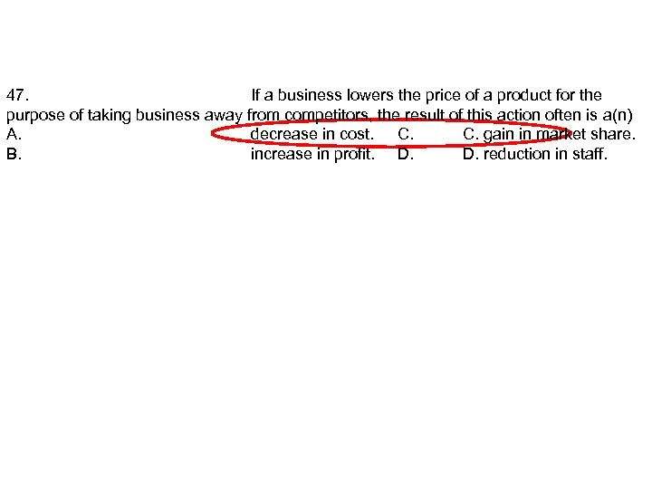 47. If a business lowers the price of a product for the purpose of