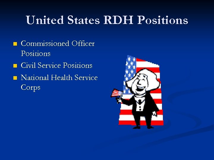United States RDH Positions n n n Commissioned Officer Positions Civil Service Positions National