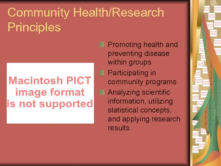 Community Health/Research Principles Promoting health and preventing disease within groups Participating in community programs