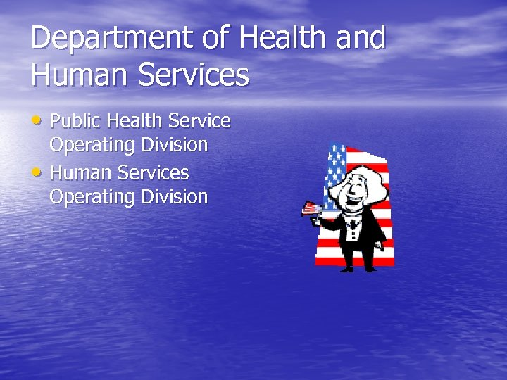 Department of Health and Human Services • Public Health Service • Operating Division Human