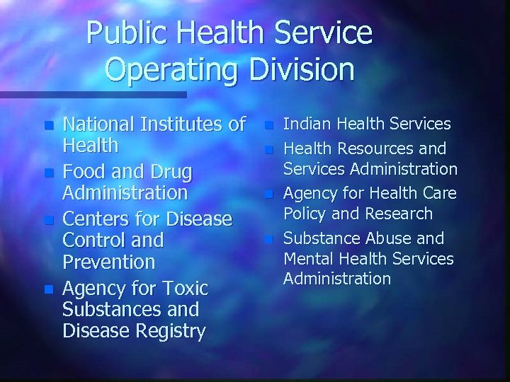 Public Health Service Operating Division n n National Institutes of Health Food and Drug