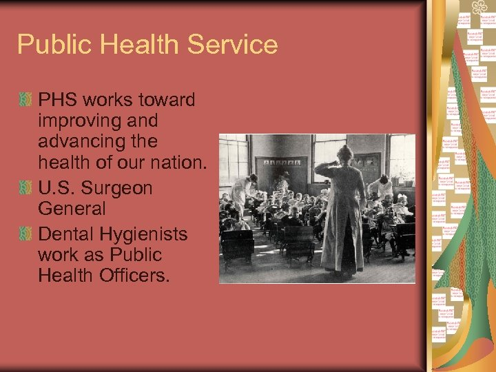 Public Health Service PHS works toward improving and advancing the health of our nation.