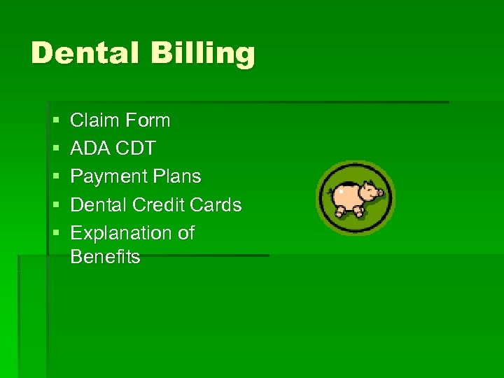 Dental Billing § § § Claim Form ADA CDT Payment Plans Dental Credit Cards