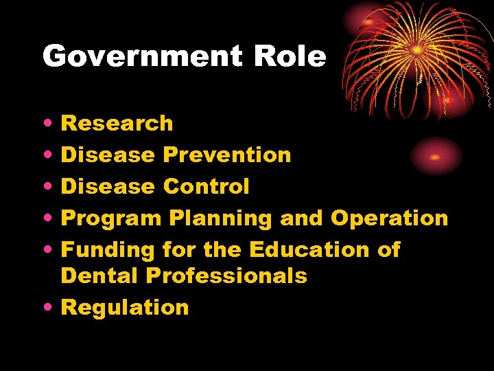 Government Role • • • Research Disease Prevention Disease Control Program Planning and Operation