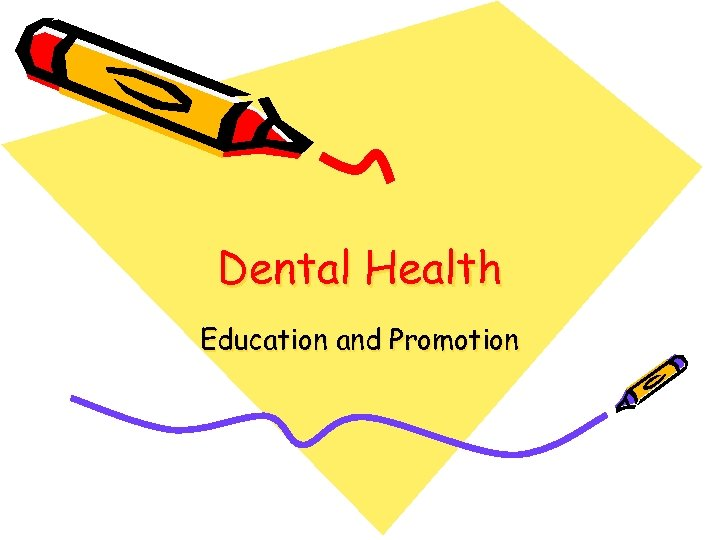 Dental Health Education and Promotion