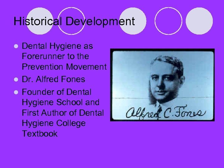 Historical Development Dental Hygiene as Forerunner to the Prevention Movement l Dr. Alfred Fones