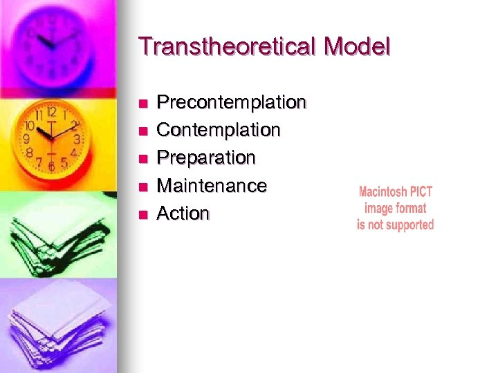 Transtheoretical Model n n n Precontemplation Contemplation Preparation Maintenance Action
