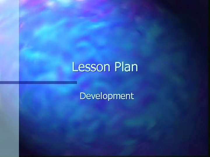 Lesson Plan Development