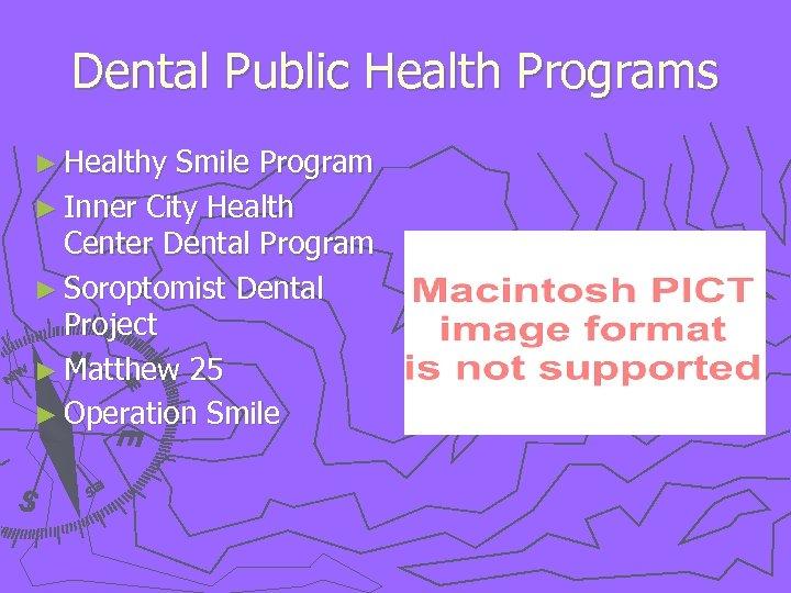 Dental Public Health Programs ► Healthy Smile Program ► Inner City Health Center Dental