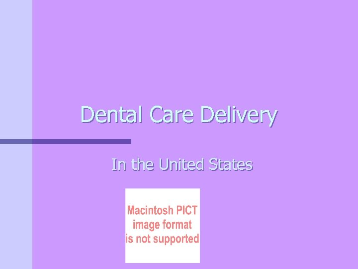 Dental Care Delivery In the United States