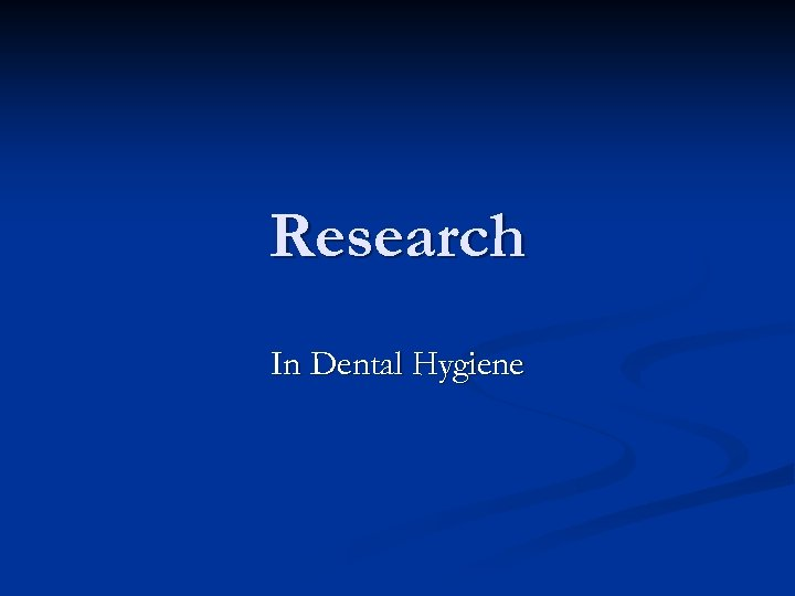 Research In Dental Hygiene