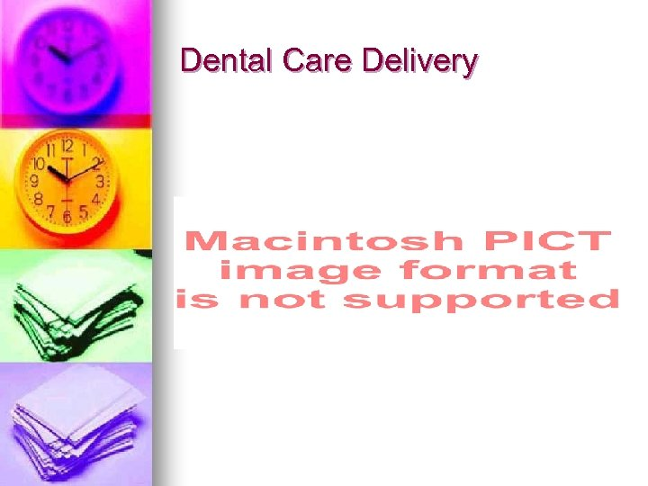 Dental Care Delivery