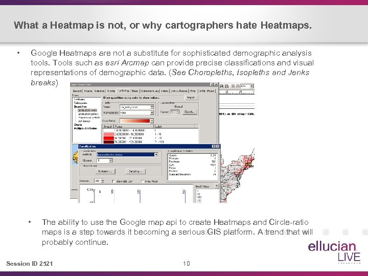 What a Heatmap is not, or why cartographers hate Heatmaps. • Google Heatmaps are