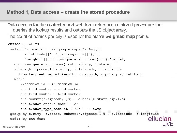 Method 1, Data access – create the stored procedure Data access for the context-report