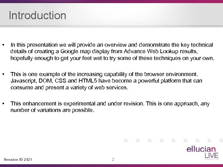 Introduction • In this presentation we will provide an overview and demonstrate the key