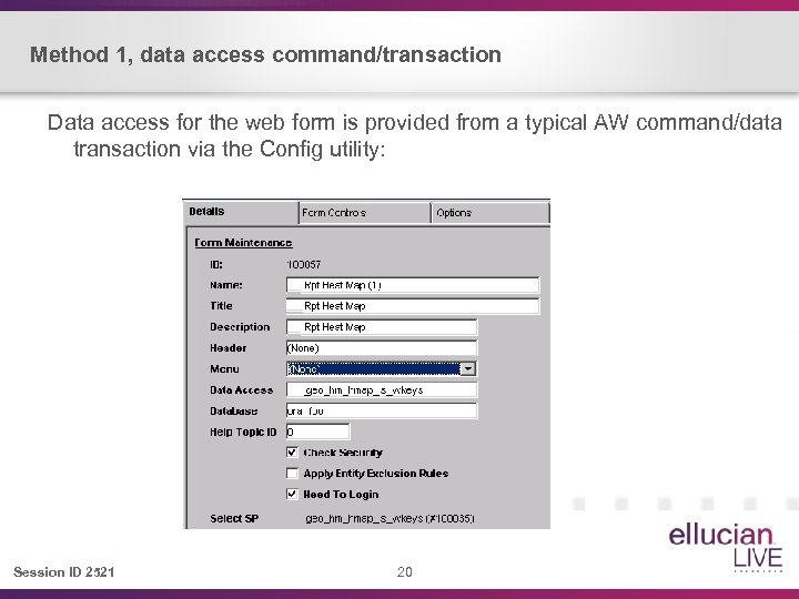 Method 1, data access command/transaction Data access for the web form is provided from