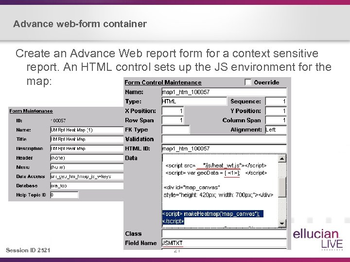 Advance web-form container Create an Advance Web report form for a context sensitive report.