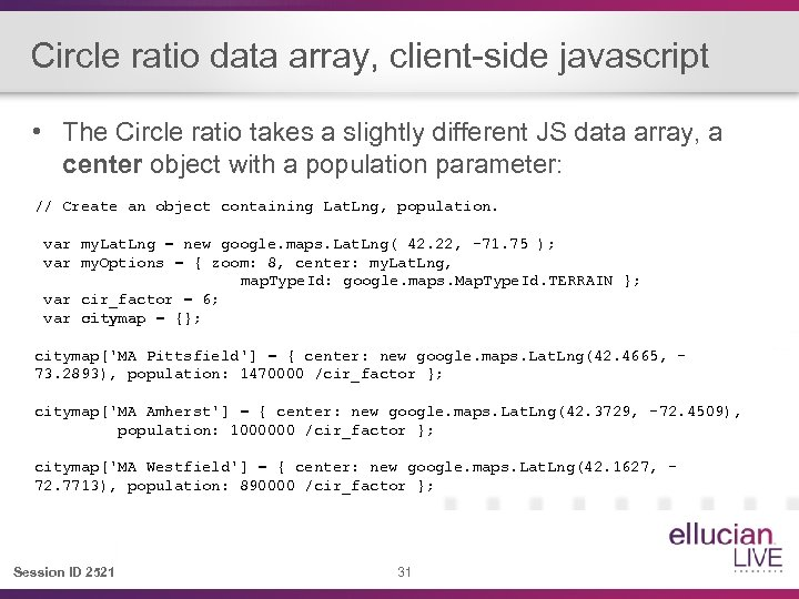 Circle ratio data array, client-side javascript • The Circle ratio takes a slightly different