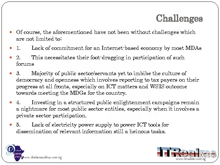 Challenges Of course, the aforementioned have not been without challenges which are not limited