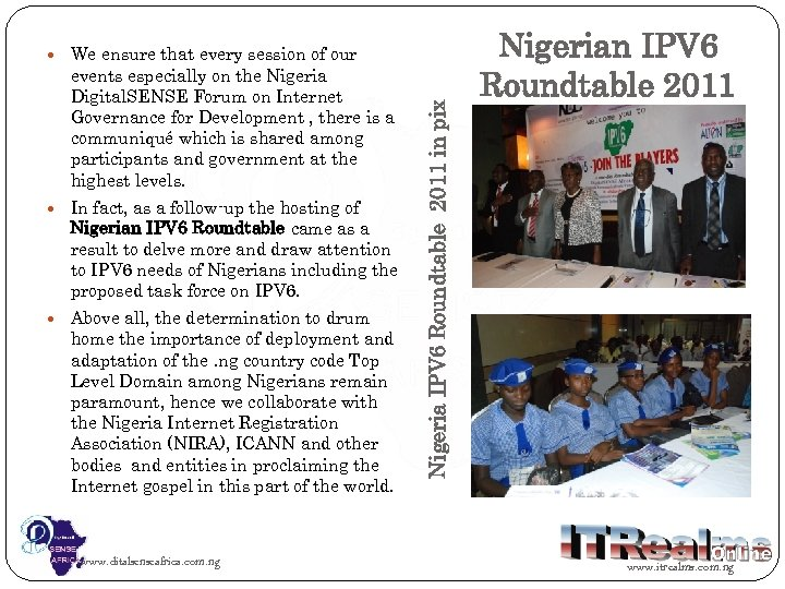 events especially on the Nigeria Digital. SENSE Forum on Internet Governance for Development ,