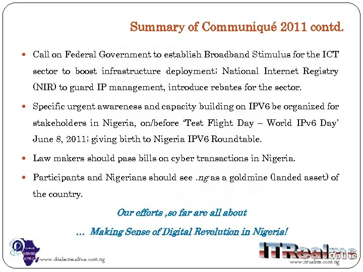 Summary of Communiqué 2011 contd. Call on Federal Government to establish Broadband Stimulus for