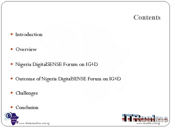 Contents Introduction Overview Nigeria Digital. SENSE Forum on IG 4 D Outcome of Nigeria