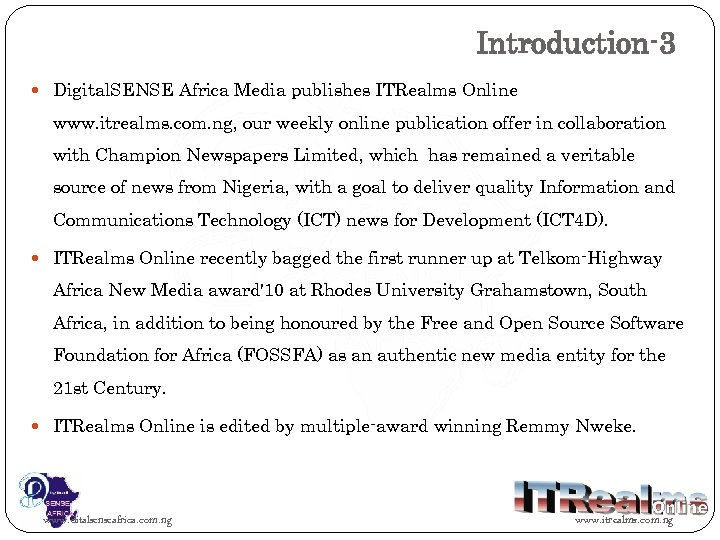 Introduction-3 Digital. SENSE Africa Media publishes ITRealms Online www. itrealms. com. ng, our weekly