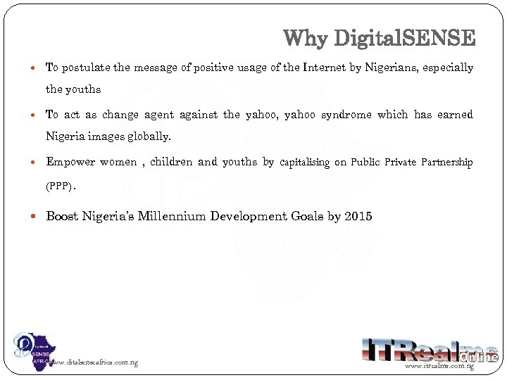 Why Digital. SENSE To postulate the message of positive usage of the Internet by