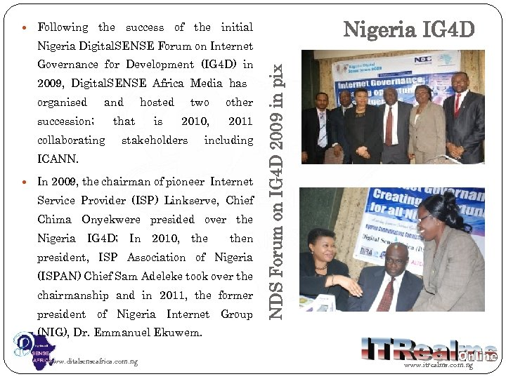 Following Nigeria IG 4 D the success of the initial Governance for Development