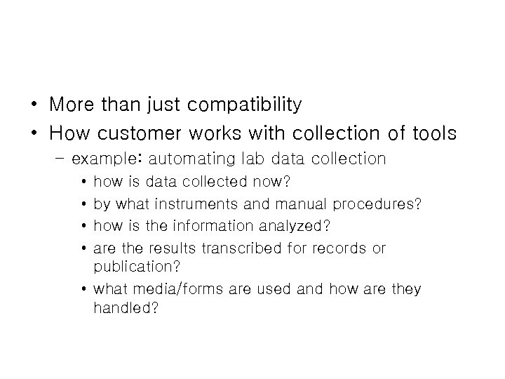 • More than just compatibility • How customer works with collection of tools