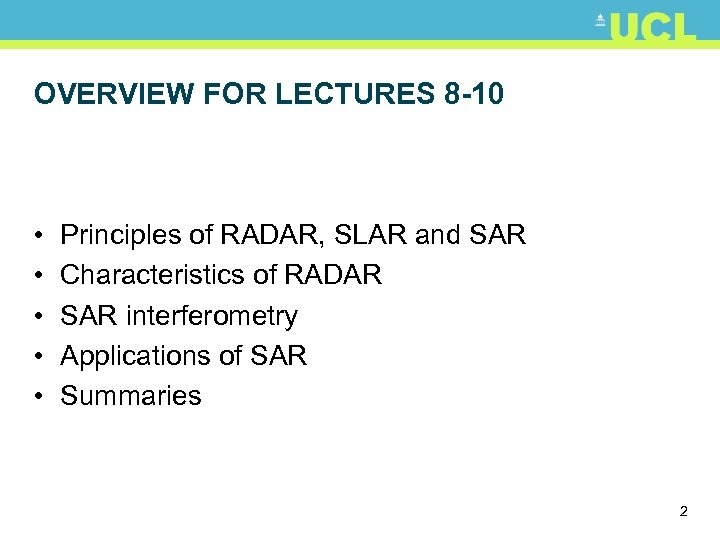 OVERVIEW FOR LECTURES 8 -10 • • • Principles of RADAR, SLAR and SAR