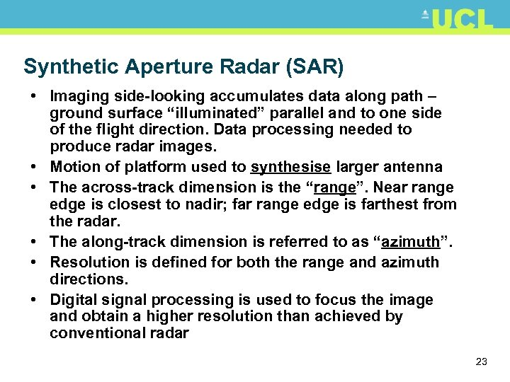 Synthetic Aperture Radar (SAR) • Imaging side-looking accumulates data along path – ground surface