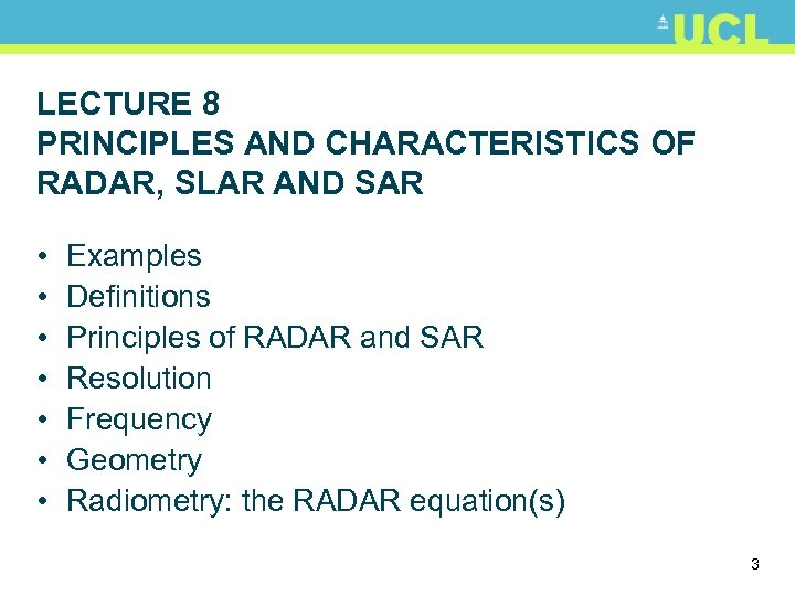 LECTURE 8 PRINCIPLES AND CHARACTERISTICS OF RADAR, SLAR AND SAR • • Examples Definitions