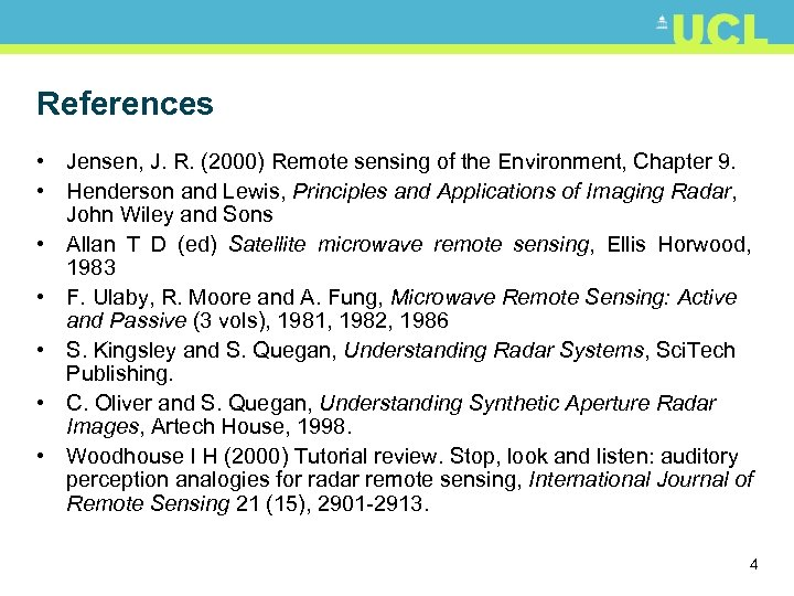 References • Jensen, J. R. (2000) Remote sensing of the Environment, Chapter 9. •