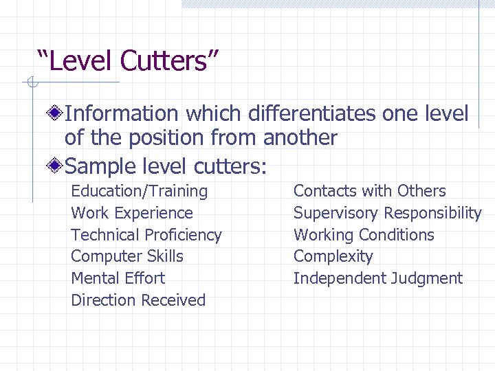 """""""Level Cutters"""" Information which differentiates one level of the position from another Sample level"""