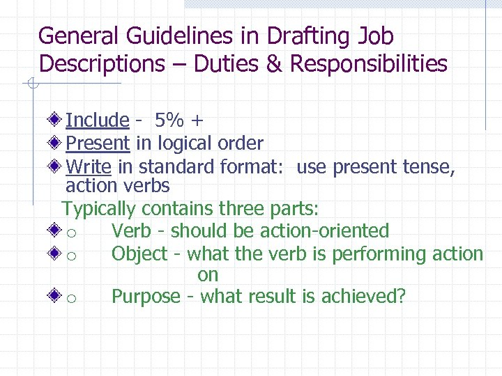 General Guidelines in Drafting Job Descriptions – Duties & Responsibilities Include - 5% +