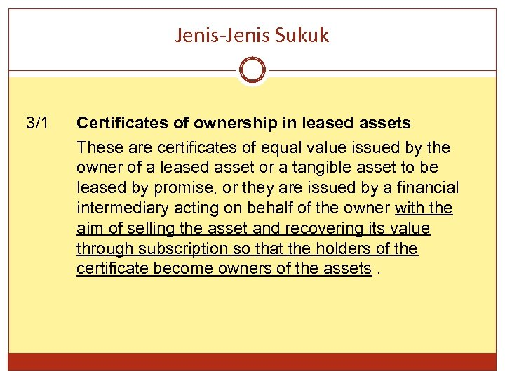 Jenis-Jenis Sukuk 3/1 Certificates of ownership in leased assets These are certificates of equal