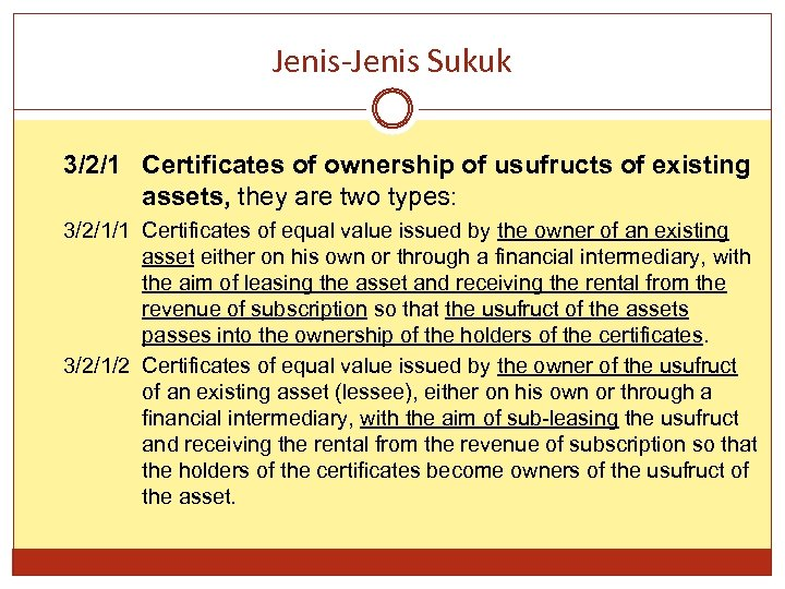 Jenis-Jenis Sukuk 3/2/1 Certificates of ownership of usufructs of existing assets, they are two