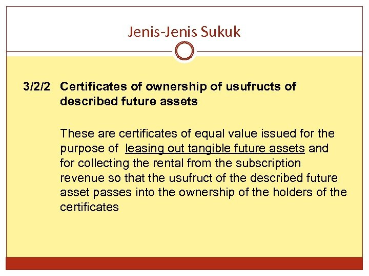 Jenis-Jenis Sukuk 3/2/2 Certificates of ownership of usufructs of described future assets These are