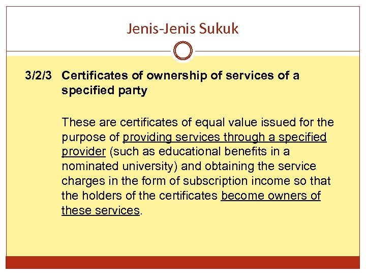 Jenis-Jenis Sukuk 3/2/3 Certificates of ownership of services of a specified party These are