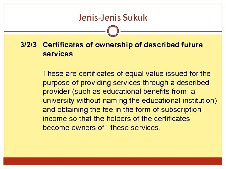 Jenis-Jenis Sukuk 3/2/3 Certificates of ownership of described future services These are certificates of