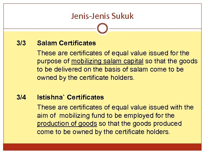 Jenis-Jenis Sukuk 3/3 Salam Certificates These are certificates of equal value issued for the
