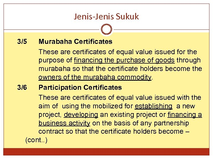 Jenis-Jenis Sukuk 3/5 Murabaha Certificates These are certificates of equal value issued for the