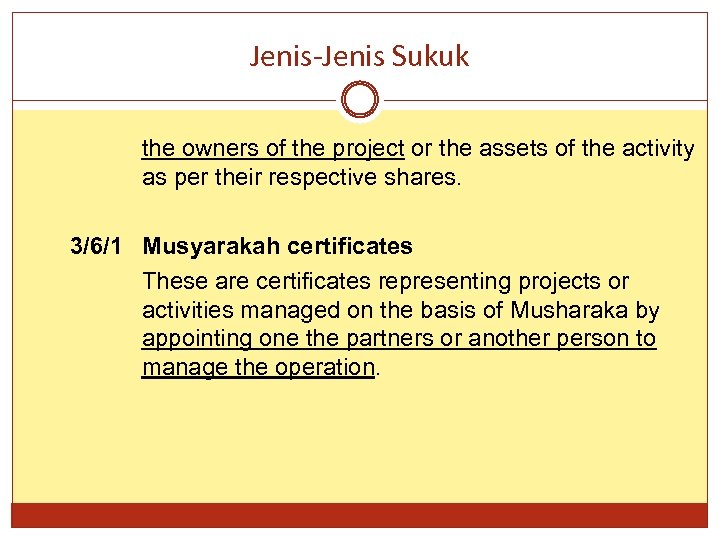 Jenis-Jenis Sukuk the owners of the project or the assets of the activity as