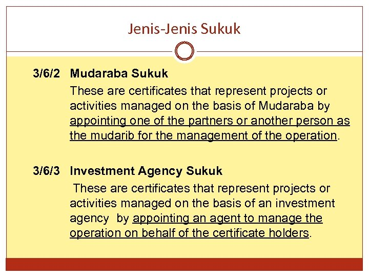 Jenis-Jenis Sukuk 3/6/2 Mudaraba Sukuk These are certificates that represent projects or activities managed